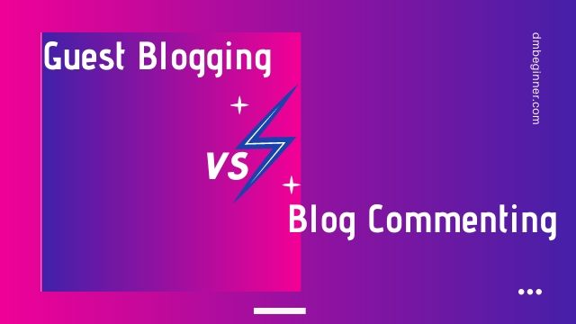Guest Blogging vs Blog Commenting